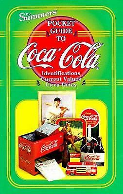 Summers Pocket Guide to Coca-Cola : Identifications, Current Values, and...