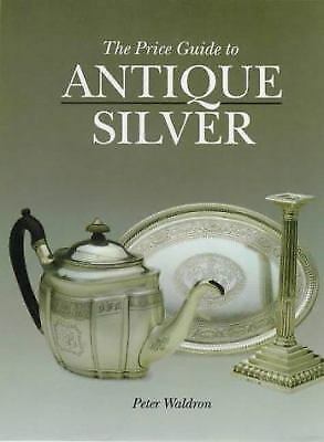The Price Guide to Antique Silver by P. Waldron