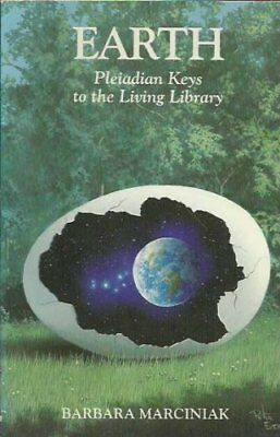 NEW - Earth: Pleiadian Keys to the Living Library by Marciniak, Barbara