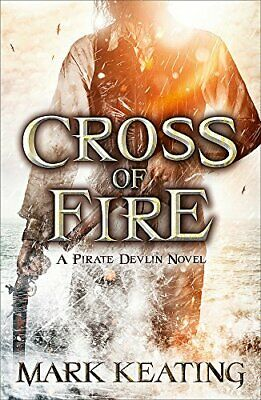 Cross of Fire: A Pirate Devlin Novel (Pirate Devlin 4) by Keating, Mark Book The