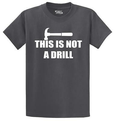 Mens This Is Not A Drill T-Shirt Dad Father Husband Tools Shirt