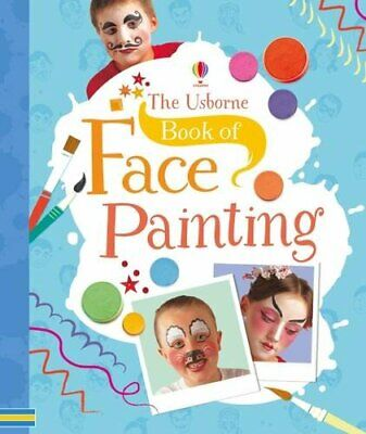 Book of Face Painting by Kate Knighton Book The Cheap Fast Free Post