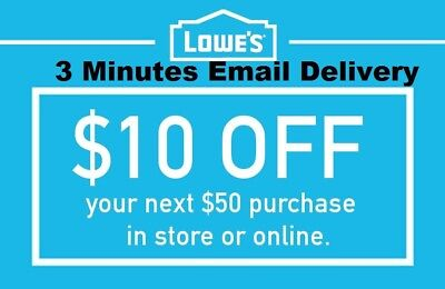 Three 3x Lowes $10 OFF $50 -InStore and Online3Coupons- Fast Delivery-----