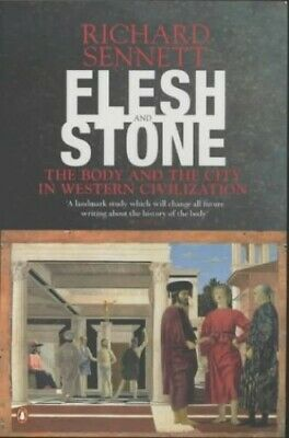 Flesh And Stone: The Body And The City In Weste... by Sennett, Richard Paperback