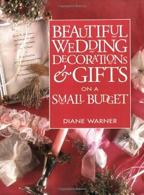 Beautiful Wedding Decorations and Gifts on a Small... by Warner, Diane Paperback
