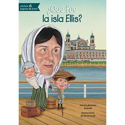 ¿Qué fue la isla Ellis?/ What was the Ellis Island? Demuth, Patricia Brennan/ Gr
