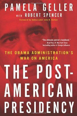The Post-American Presidency: The Obama Administration's W... by Spencer, Robert
