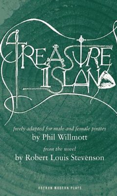 Treasure Island (Oberon Modern Plays) by Willmott, Phil Paperback Book The Cheap