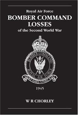 RAF Bomber Command Losses of the S by W.R. Chorley New Paperback / softback Book