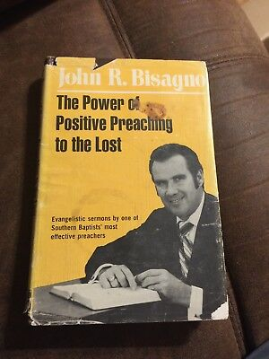 The Power Of Positive Preavhing To The Lost By John R Bisagno