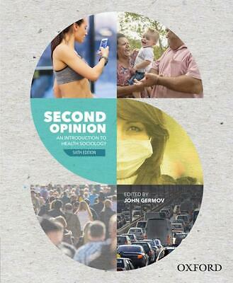 Second Opinion: An Introduction to Health Sociology 6th Edition by John Germov P