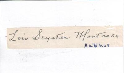 Lois Seyster Montross Autograph Famed Author of Town and Gown D.61