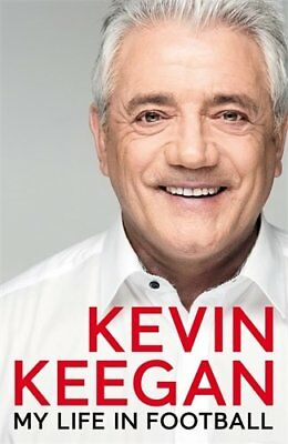 My Life in Football: The Autobiography by Kevin Keegan New Hardcover Book