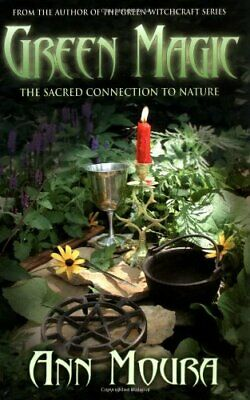 Green Magic: The Sacred Connection to Nature by Moura, Ann Paperback Book The