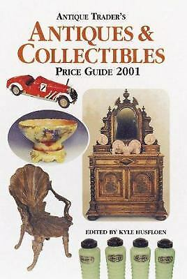 The Antique Trader's Antiques and Collectibles Price Guide, 2001