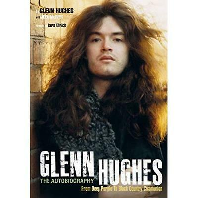 Glenn Hughes: The Autobiography, from Deep Purple to Black Country Communion McI