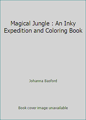 Magical Jungle : An Inky Expedition and Coloring Book by Johanna Basford