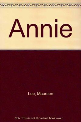 Annie by Lee, Maureen Hardback Book The Cheap Fast Free Post