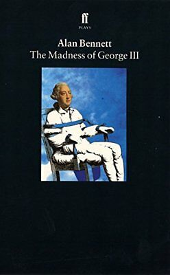 The Madness of George III by Bennett, Alan Paperback Book The Cheap Fast Free