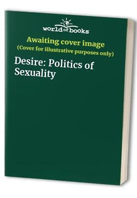 Desire: Politics of Sexuality Paperback Book The Cheap Fast Free Post