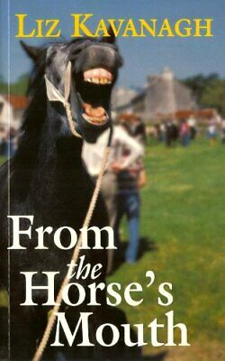 Straight from the Horses Mouth by Kavanagh, Liz Paperback Book The Cheap Fast