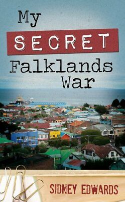 My Secret Falklands War by Edwards, Sidney Book The Cheap Fast Free Post