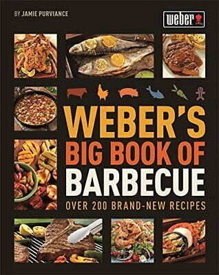 Weber's Big Book of Barbecue by Jamie Purviance Book The Cheap Fast Free Post