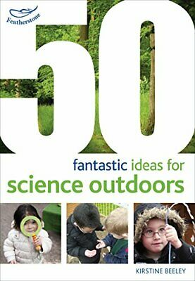 50 fantastic ideas for Science Outdoors by Kirstine Beeley Book The Cheap Fast