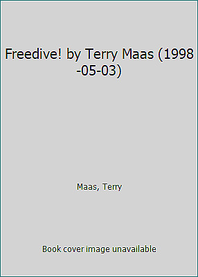 Freedive! by Maas, Terry