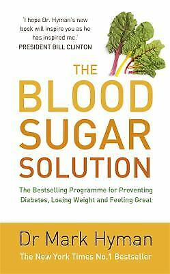 The Blood Sugar Solution: The Bestselling Programme for Preventing Diabetes,...