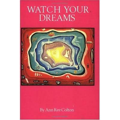 Watch Your Dreams: A Master Key and Reference Book for All Initiates of the Soul
