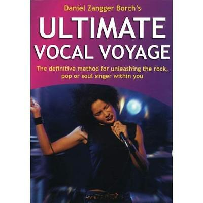 Ultimate Vocal Voyage: The Definitive Method for Unleashing the Rock, Pop or Sou