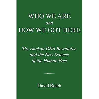 Who We Are and How We Got Here: The Ancient DNA Revolution and the New Science o