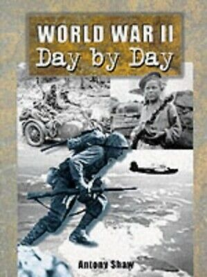 World War II: Day by Day by Shaw, Antony Paperback Book The Cheap Fast Free Post