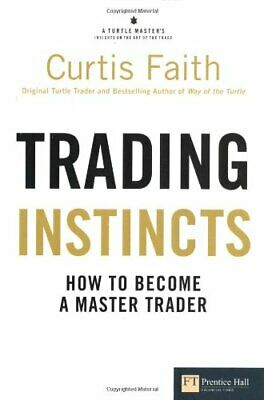 Trading Instincts: How to become a master trader (... by Faith, Curtis Paperback