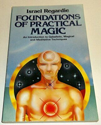Foundations of Practical Magic: An Introduction... by Regardie, Israel Paperback