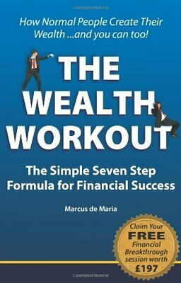 Wealth Workout TM: The Simple Seven Step Formul... by De Maria, Marcus Paperback