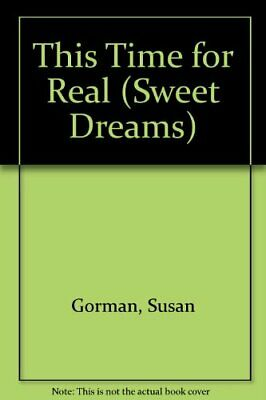 This Time for Real (Sweet Dreams) by Gorman, Susan Paperback Book The Cheap Fast