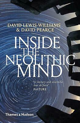 Inside the Neolithic Mind: Consciousness, Cosmos and the Realm of the Gods by Da