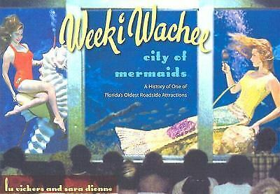 Weeki Wachee, City of Mermaids : A History of One of Florida's Oldest...
