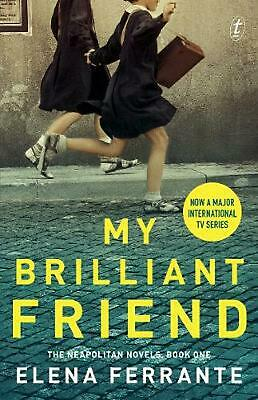 My Brilliant Friend: The Neapolitan Novels, Book One (TV Tie-In) by Elena Ferran