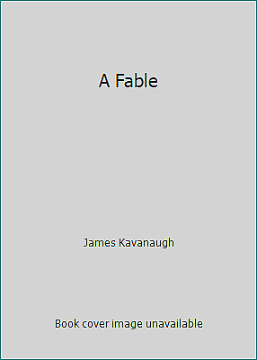 A Fable by James Kavanaugh