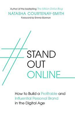 #StandOutOnline: How to Build a Profitable and Influential Personal Brand in the