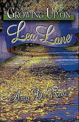 Growing up on Lea Lane by Amy Durose