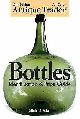 Antique Trader Bottles : Identification and Price Guide  (NoDust)