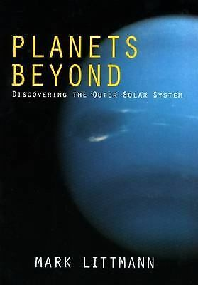 Planets Beyond : Discovering the Outer Solar System by Mark Littmann