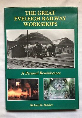 The Great Eveleigh Railway Workshops by Richard K Butcher, H/C book