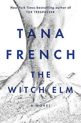 The Witch Elm: A Novel by Tana French Hardcover – October 9, 2018-NEW