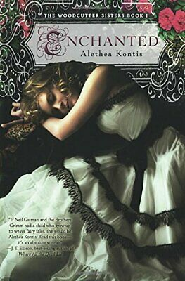 Enchanted (Woodcutter Sisters) (Books of Arilland) by Alethea Kontis Book The