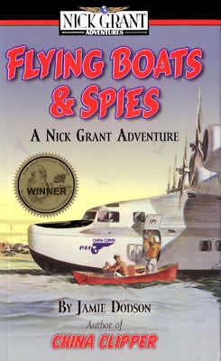 Flying Boats & Spies by Jamie Dodson Book